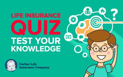 Life Insurance Quiz - Test Your Knowledge | Gerber Life ...